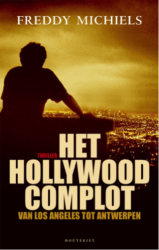 Het Hollywood Complot (2004) - Freddy Michiels